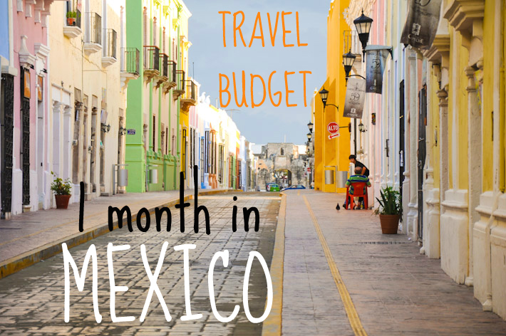 Travel budget for one month in Mexico