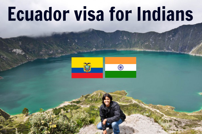 Ecuador visa for Indians