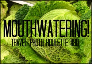 Mouthwatering! Travel Photo Roulette #80