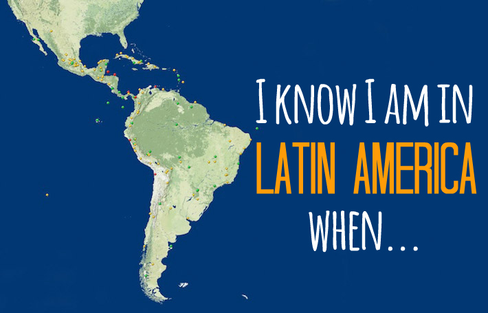 And you? When do you KNOW you're in Latin America?!