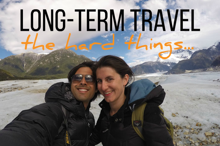 the hard things about long term travel
