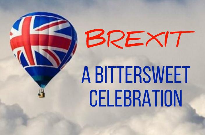 A Bittersweet Brexit Celebration