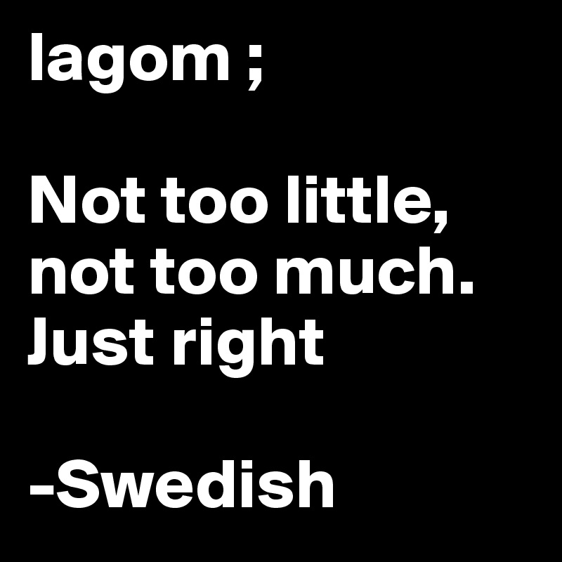 Swedish concept of Lagom