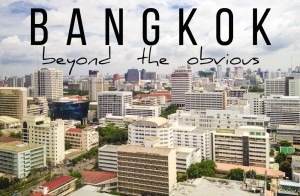 Things to do in Bangkok beyond the obvious