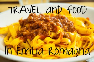 Travel and Food in Emilia Romagna Italy