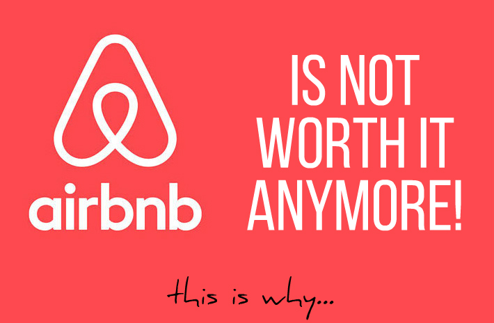 Why AirBNB is NOT worth it anymore!