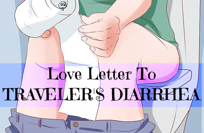 Traveler's Diarrhea is not a bad thing