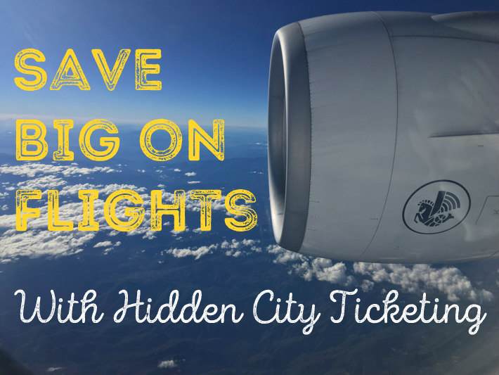 Save big on Flights with Hidden City Ticketing