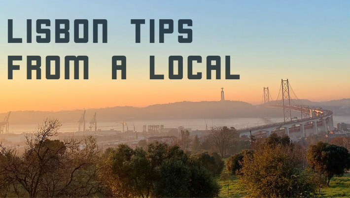 Lisbon Tips from a Local